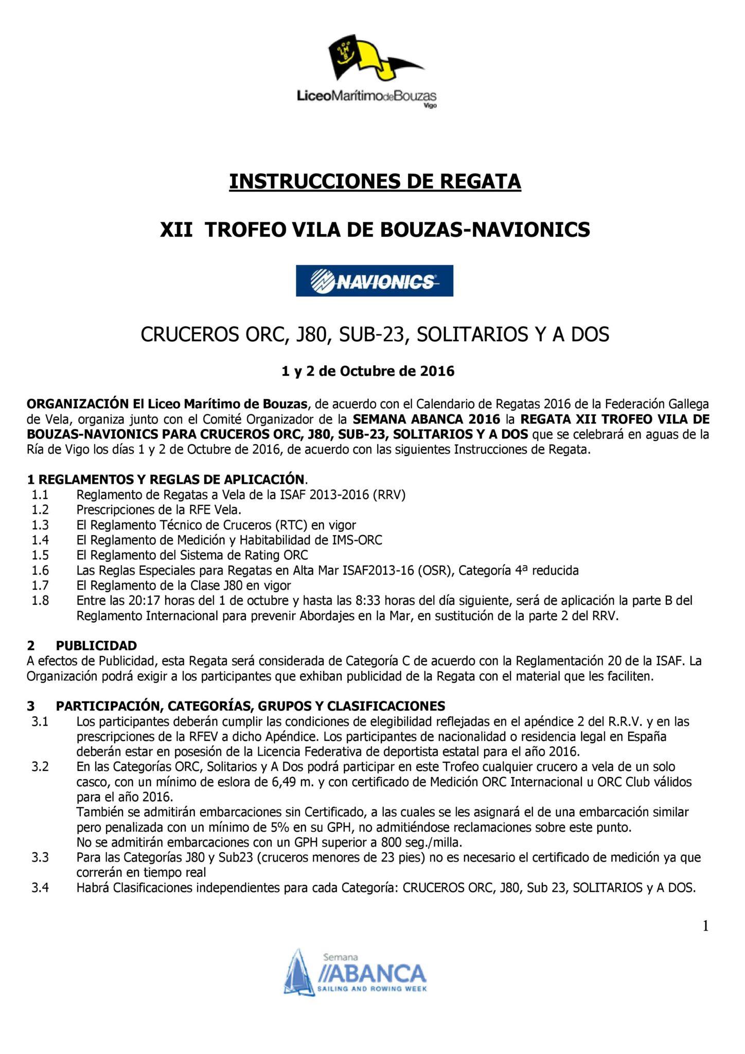 XII TROFEO VILA DE BOUZAS-NAVIONICS CRUCEROS ORC, J80, SUB-23, SOLITARIOS Y A DOS 1 y 2 de Octubre de 2016 INSTRUCCIONES DE REGATA.
